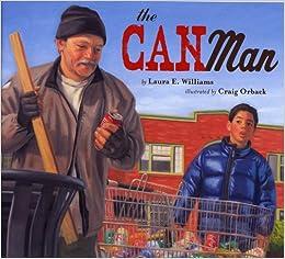 The Can Man: Laura E. Williams, Craig Orback: 9781600602665: Amazon.com: Books