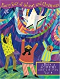 img - for Every Day Of Advent And Christmas: A Book Of Activities For Children, Year A book / textbook / text book