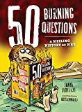 img - for 50 Burning Questions: A Sizzling History of Fire (50 Questions) book / textbook / text book