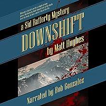 Downshift Audiobook by Matt Hughes Narrated by Bob Gonzalez