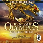 The Lost Hero: The Heroes of Olympus, Book 1 (       UNABRIDGED) by Rick Riordan Narrated by Joshua Swanson