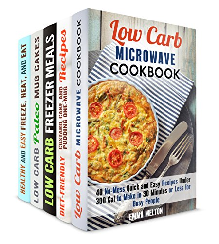 Low Carb Microwave Recipes Box Set (5 in 1): Best Fast and Easy Microwave Recipes for You (Low Carb & Microwave Meals) by Emma Melton, Elena Chambers, Jillian Riggs, Sheila Hope, Andrea Libman
