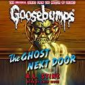 Classic Goosebumps: The Ghost Next Door Audiobook by R.L. Stine Narrated by Emily Eiden