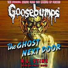 Classic Goosebumps: The Ghost Next Door (       UNABRIDGED) by R.L. Stine Narrated by Emily Eiden