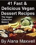 41 Fast and Delicious Vegan Dessert R...