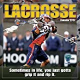 Lacrosse; Sometimes in life, you just gotta grip it and rip it. 2015 Wall Calendar