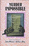 img - for Murder Impossible: An Extravaganza of Miraculous Murders Fantastic Felonies & Incredible Criminals book / textbook / text book