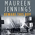 Beware This Boy Audiobook by Maureen Jennings Narrated by Roger Clark