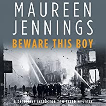 Beware This Boy (       UNABRIDGED) by Maureen Jennings Narrated by Roger Clark