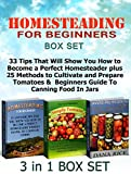 img - for Homesteading for Beginners Box Set: 33 Tips That Will Show You How to Become a Perfect Homesteader plus 25 Methods to Cultivate and Prepare Tomatoes & ... tomato growing, frugal living) book / textbook / text book