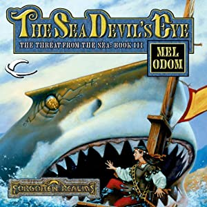 The Sea Devil's Eye: Forgotten Realms: The Threat from the Sea, Book 3 | [Mel Odom]