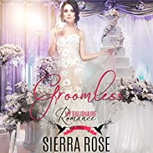 Groomless: Part 3 | Livre audio Auteur(s) : Sierra Rose Narrateur(s) : Marian Hussey