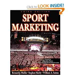 Sport Marketing - 3rd Edition Bernard Mullin, Stephen Hardy and William Sutton