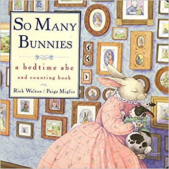 So Many Bunnies Board Book: A Bedtime ABC and Counting Book written by Rick Walton