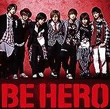 BE HERO (初回限定盤B) (DVD付)