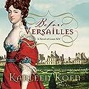 Before Versailles: A Novel of Louis XIV Audiobook by Karleen Koen Narrated by Grover Gardner