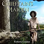 Chieftain's Maiden | Roberta Grimes