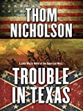 Trouble in Texas (A John Whyte Novel of the American West)