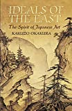 Ideals of the East: The Spirit of Japanese Art (Dover Books on Art, Art History) (0486440249) by Okakura, Kakuzo