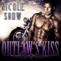 Outlaw's Kiss: Grizzlies MC Romance Series #1 Audiobook by Nicole Snow Narrated by Mason Lloyd, Tatiana Sokolov
