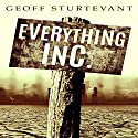 Everything Inc.: The Precious and the Broken Audiobook by Geoff Sturtevant Narrated by Paul J. McSorley