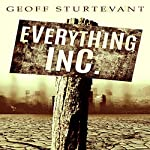 Everything Inc.: The Precious and the Broken | Geoff Sturtevant