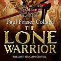 The Lone Warrior: Jack Lark, Book 4 Audiobook by Paul Fraser Collard Narrated by Dudley Hinton