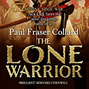The Lone Warrior: Jack Lark, Book 4 | Paul Fraser Collard