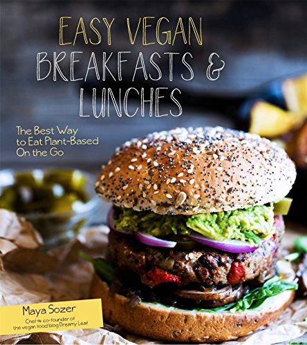 Easy Vegan Breakfasts & Lunches: The Best Way to Eat Plant-Based On the Go