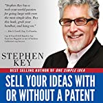 Sell Your Ideas With or Without a Patent | Stephen M. Key,Janice Kimball Key