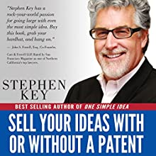 Sell Your Ideas With or Without a Patent | Livre audio Auteur(s) : Stephen M. Key, Janice Kimball Key Narrateur(s) : Don Moffit