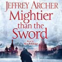 Mightier than the Sword (       UNABRIDGED) by Jeffrey Archer Narrated by Alex Jennings
