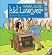 Sara Rose, Kid Lawyer