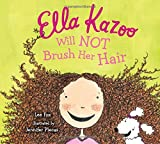 img - for Ella Kazoo Will Not Brush Her Hair book / textbook / text book