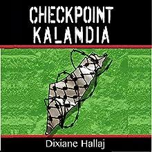 Checkpoint Kalandia (       UNABRIDGED) by Dixiane Hallaj Narrated by Craig Good