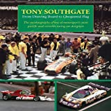 Tony Southgate From Drawing Board to Chequered Flag: The Autobiography of One of Motorsports Most Prolific and Versatile Racing Car Designers