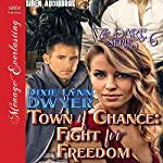 Town of Chance: Fight for Freedom: The Dare Series, Book 6 | Dixie Lynn Dwyer
