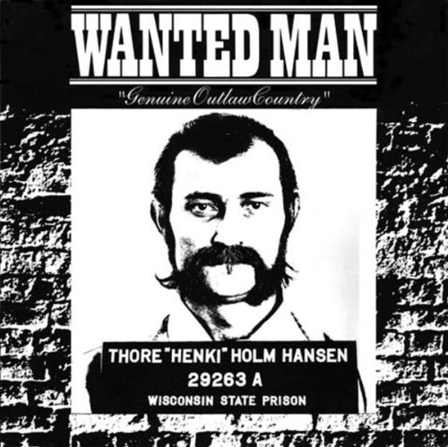 Wanted Man - Genuine Outlaw Country