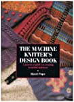 The Machine Knitter's Design Book: A...