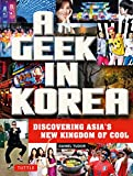 A Geek in Korea: Discovering Asians New Kingdom of Cool