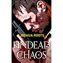 Undead Chaos (       UNABRIDGED) by Joshua Roots Narrated by William Dufris