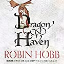 Dragon Haven: The Rain Wild Chronicles, Book 2 | Livre audio Auteur(s) : Robin Hobb Narrateur(s) : Jacqui Crago