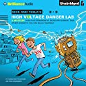 Nick and Tesla's High-Voltage Danger Lab: A Mystery with Electromagnets, Burglar Alarms, and Other Gadgets You Can Build Yourself (       UNABRIDGED) by Science Bob Pflugfelder, Steve Hockensmith Narrated by MacLeod Andrews