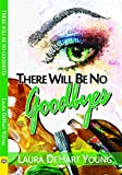 img - for There Will Be No Goodbyes book / textbook / text book