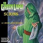 The Green Lama: Scions: The Green Lama Legacy, Book 1 | Adam Lance Garcia