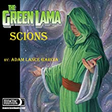 The Green Lama: Scions: The Green Lama Legacy, Book 1 Audiobook by Adam Lance Garcia Narrated by Jiraiya Addams