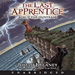 The Last Apprentice: Rise of the Huntress (       UNABRIDGED) by Joseph Delaney Narrated by Christopher Evan Welch