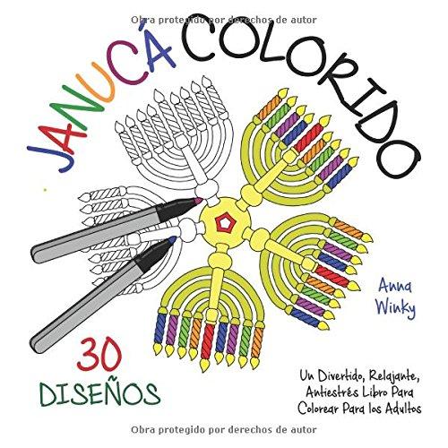 Janucá Colorido: Un Divertido, Relajante, Antiestrés Libro Para Colorear Para los Adultos (30 Diseños)