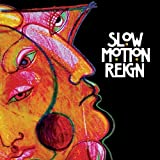Slow Motion Reign by Slow Motion Reign (2006-07-25)