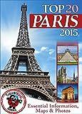 Paris Travel Guide 2015: Essential Tourist Information, Maps & Photos (NEW EDITION)